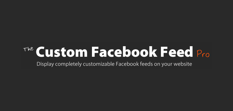 Custom Facebook Feed Pro (By Smash Ballon) – Add a completely customizable Facebook feed to your WordPress site 3.10.8