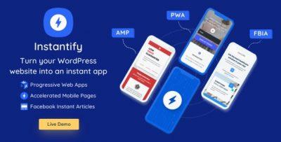 Instantify - PWA & Google AMP & Facebook IA for WordPress 4.6