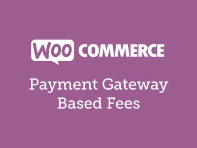 WooCommerce Payment Gateway Based Fees 3.2.3
